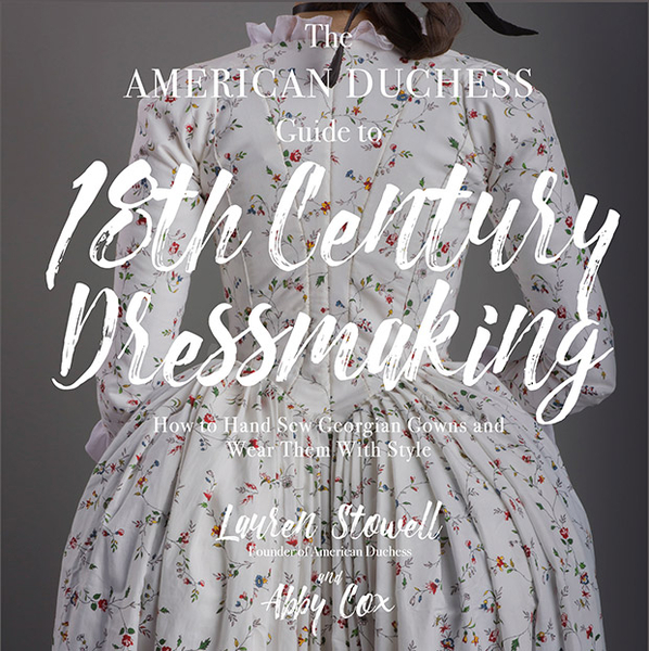 c8685c13d American Duchess Releases Guide to 18th Century Dressmaking, an Amazon Best  Seller in the Sewing Category