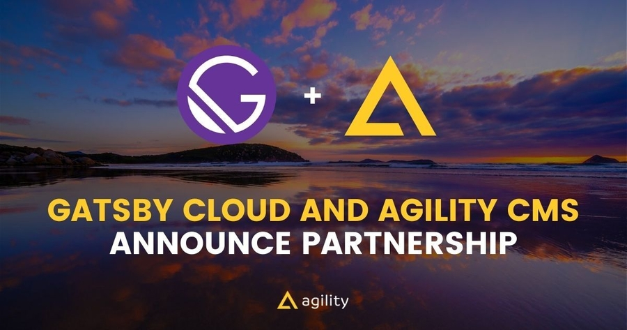 Agility CMS and Gatsby Team Up to Dominate the Modern Web with the World's Best Tools for Editors and the Fastest Developer Experience