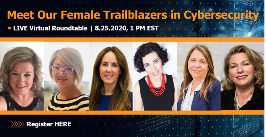 Join Us at Our Live Virtual Roundtable: Female Trailblazers in Cybersecurity
