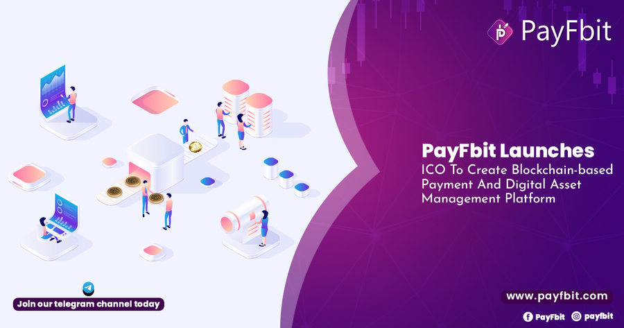 PayFbit Launches ICO To Create Blockchain-based Payment And Digital Asset Management Platform