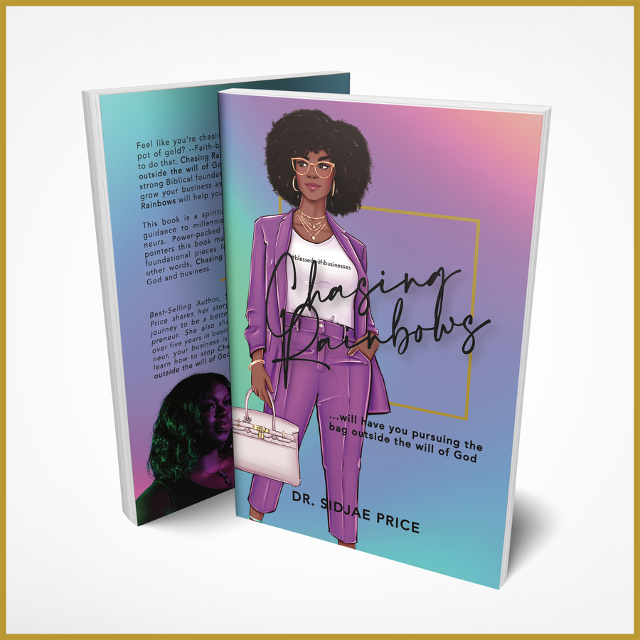 Best Selling Author Dr. Sidjae Price Releases New Book For Faith-Based Entrepreneurs Titled Chasing Rainbows