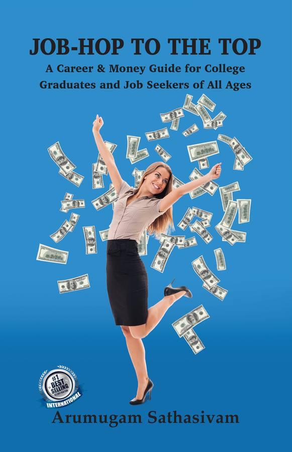 """Arumugam Sathasivam's book """"Job-Hop to the Top: A Career & Money Guide for College Graduates and Job Seekers of All Ages"""" Becomes a Best Seller! thumbnail"""