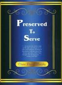 <strong>To purchase the book &quot;Preserved to Serve,&quot; visit http://www.selfrej.com or http://www.preservedtoserve.com.</strong>