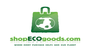 We Are Pleased to Announce the Grand Opening of www.shopECOgoods.com!