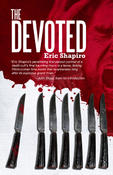 <strong>Eric Shapiro's THE DEVOTED is out now in book form from Ravenous Shadows. Shapiro teamed up with Rhoda Jordan and Dan McKinnon on the screenplay for THE LAST POET, upcoming from Aloris Entertainment.</strong>