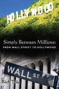 <strong>Simply Between Millions: From Wall Street to Hollywood</strong>