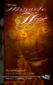 <strong>Front Cover of The Miracle of Hope: The autobiography of Hope Victoria Walton Charles</strong>