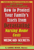 <strong>Front cover of 2013 edition of &quot;How to Protect Your Family's Assets from Devastating Nursing Home Costs: Medicaid Secrets&quot;</strong>
