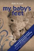 <strong>My Baby's Feet - Cover image of book being given away FREE at pregnancy centers all across America. Author: Sheila Luck</strong>