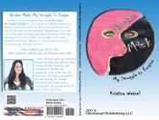 <strong>Broken Mask: My struggle to forgive by Kristina Wetzel published by Olmstead Publishing.</strong>