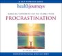 Health Journeys' New Audio Program Tackles Hefty Consequences of Procrastination