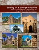 <strong>Released by Bexar County, Texas, this report projects economic impacts of World Heritage Site designation for the five San Antonio missions.</strong>