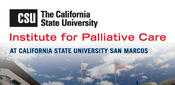 <strong>The CSU Institute for Palliative Care is America's first statewide educational and workforce development initiative dedicated to palliative care.</strong>