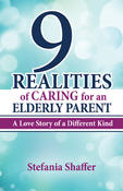 <strong>&quot;9 Realities of Caring for an Elderly Parent&quot;</strong>