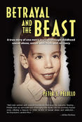 <strong>&quot;Betrayal and the Beast&quot; by Peter S. Pelullo</strong>