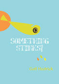 <strong>Something Stinks! is an exciting tale of pollution and detection for students in Grades 4-8.</strong>