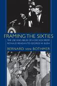 <strong>Framing the Sixties by Bernard von Bothmer</strong>