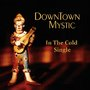 "New DownTown Mystic Single ""In The Cold""--Down-home Music for Thanksgiving"