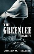 <strong>The Greenlee Project by Amanda M. Thrasher</strong>