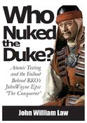 <strong>Who Nuked the Duke?, a new book from Aplomb Publishing.</strong>
