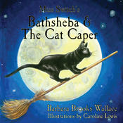 <strong>&quot;Miss Switch's Bathsheba & the Cat Caper&quot; book cover, now available on sale at Amazon, Barnes & Noble, and Books-A-Million.</strong>