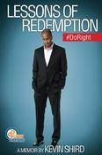 <strong>Lessons of Redemption Memoirs by Kevin Shird</strong>