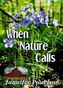 <strong>'When Nature Calls' by Jannifer Powelson</strong>