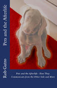 <strong>Cover of the new book &quot;Pets and the Afterlife&quot; by Rob Gutro. Available in paperback and E-book/Kindle on Amazon.com</strong>