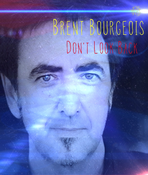 <strong>Brent Bourgeois - Don't Look Back</strong>