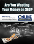 New SEO Guide Explores when Search Engine Optimization is a Waste of Money