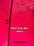 <strong>Cover art for That You Are Here</strong>