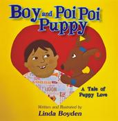 <strong>Boy and Poi Poi Puppy ... A Tale of Puppy Love by Linda Boyden</strong>