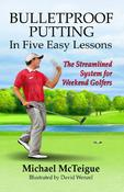 <strong>Bulletproof Putting in Five Easy Lessons is available in both paperback and e-book formats.</strong>
