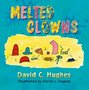 Melted Clowns Delivers a Clown Car Full of Fun with a Twist