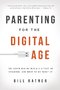 Renowned Voice-Over Performer, Award-Winning Storyteller, and Parent Bill Ratner Wows with New Book Parenting for the Digital Age