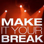 """Make It Your Break"" Debuts Competition Show"