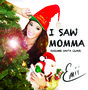 "Emii Puts More ""Momma"" in Cover of ""I Saw Mommy Kissing Santa Claus"""