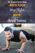<strong>Coming Soon! YogaStyles of RICH and the Almost Famous</strong>