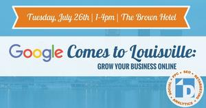 Google Comes to Louisville: An Interactive Digital Marketing Seminar