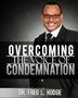 "Fred Hodge Releases His New Book ""Overcoming the Voice of Condemnation"""
