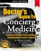 <strong>The Doctor's Guide to Concierge Medicine and Direct Primary Care (Softcover or Kindle) $60 off Cover Price - Now $129.95 www.ConciergeMedicineToday.com</strong>
