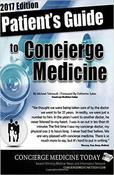 <strong>Concierge Medicine Today's latest edition of &quot;The Patient's Guide to Concierge Medicine&quot; (softcover or Kindle) www.DocPreneurPress.com</strong>