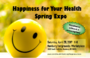 Happiness for Your Health Spring Expo offers 'Happiness Without a Prescription' Holistic Fair, Shopping for Mother's Day