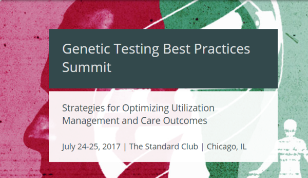 All New Genetic Testing Best Practices Summit Focuses on Reimbursement/Coverage for Health Plans and Clinicians