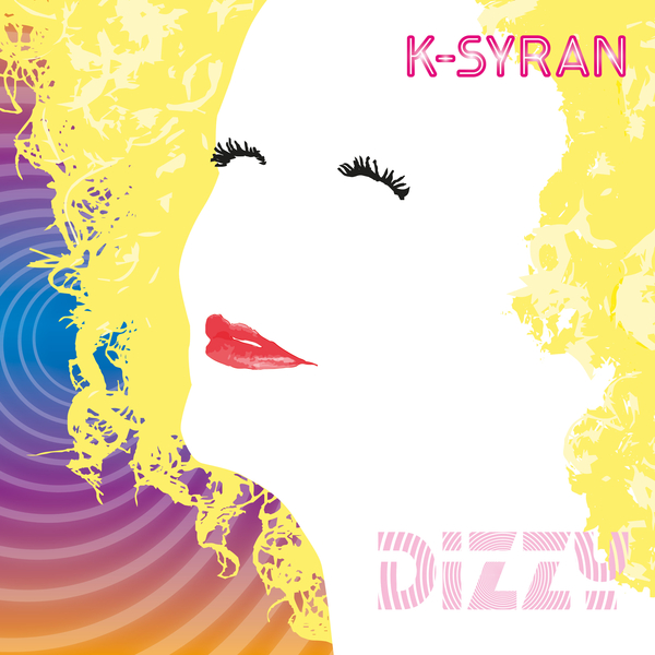 "Get ""Dizzy"" With Pop Singer K-Syran: New Single Dropped June 8th"