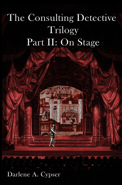 "Release of ""The Consulting Detective Trilogy Part II: On Stage"" Continues the Life Story of the World's Greatest Detective"