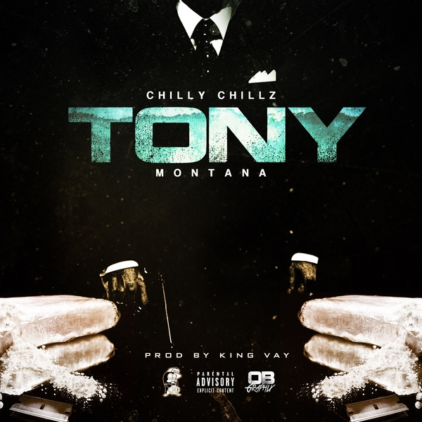 "Chilly Chillz Announces the Release of ""Tony Montana"" Single"