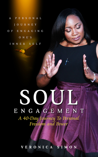 "Veronica Simon Releases Her New Internationally Best Selling Book, ""Soul Engagement – A Personal Journey of Engaging One's Inner Self"""