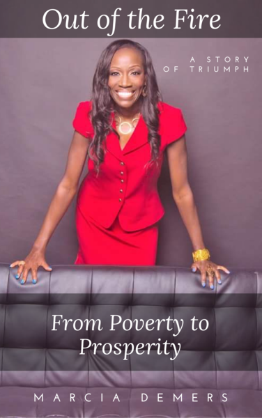 "Marcia Demers Releases Her New Book, ""Out of the Fire: From Poverty to Prosperity"""
