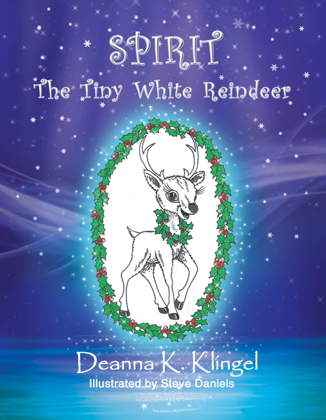 Spirit the Tiny White Reindeer a New Christmas Classic